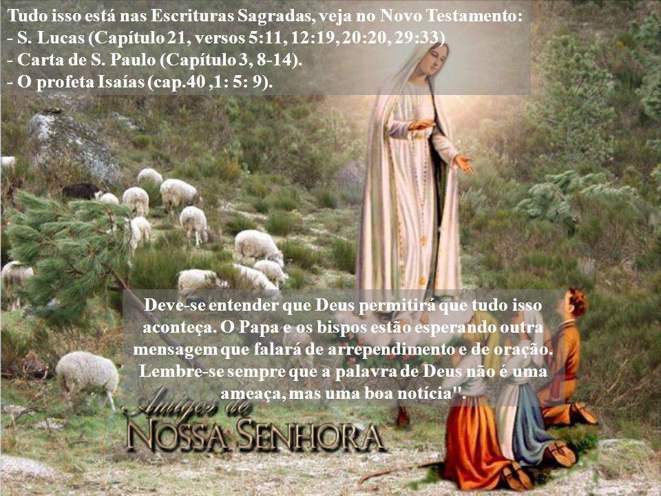 Tudo isso está nas Escrituras Sagradas, veja no Novo Testamento: - S