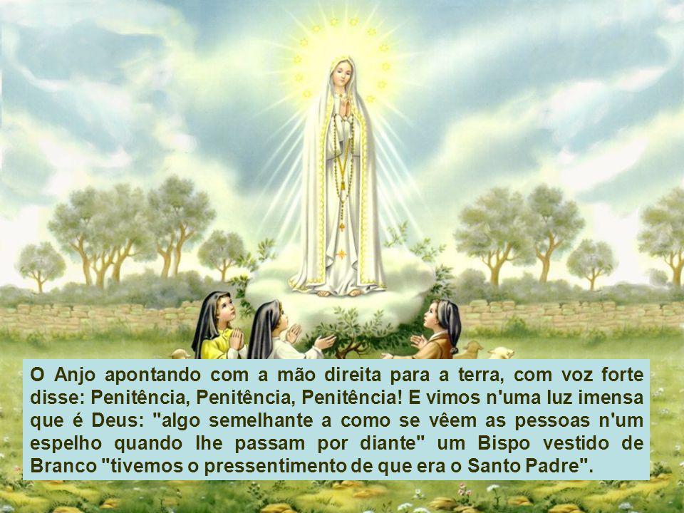 O Anjo apontando com a mão direita para a terra, com voz forte disse: Penitência, Penitência, Penitência.
