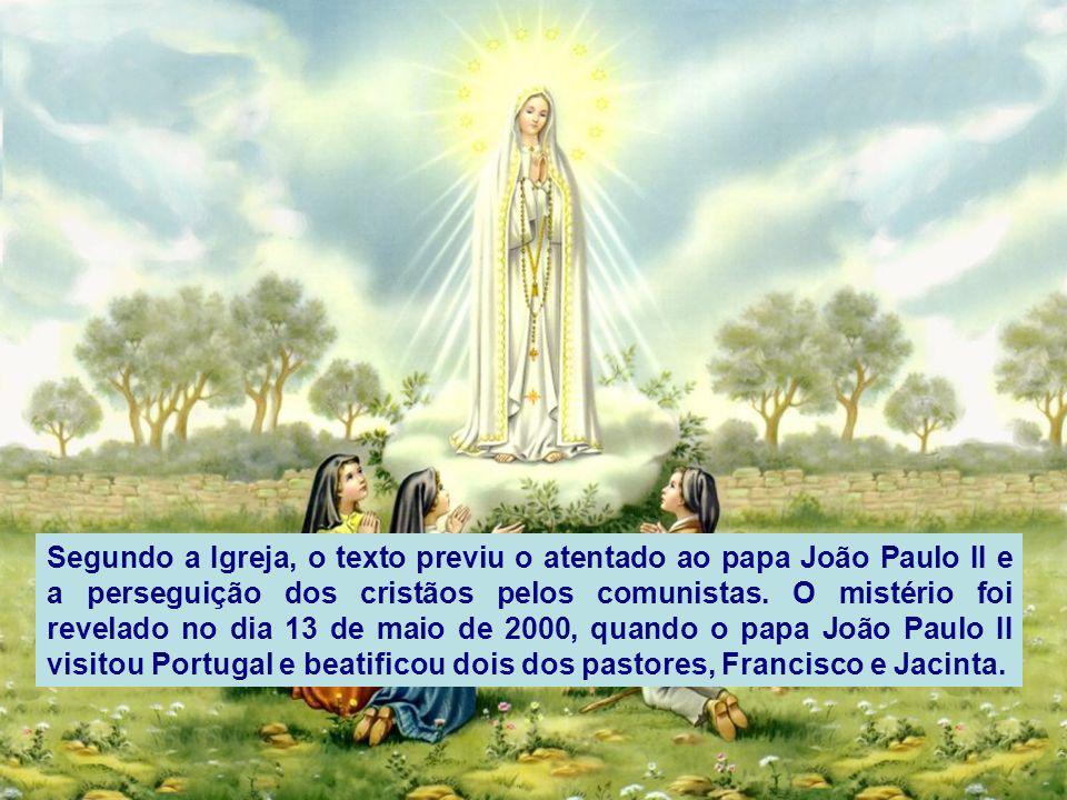 Segundo a Igreja, o texto previu o atentado ao papa João Paulo II e a perseguição dos cristãos pelos comunistas.