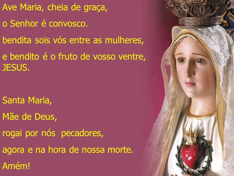 Ave Maria, cheia de graça,