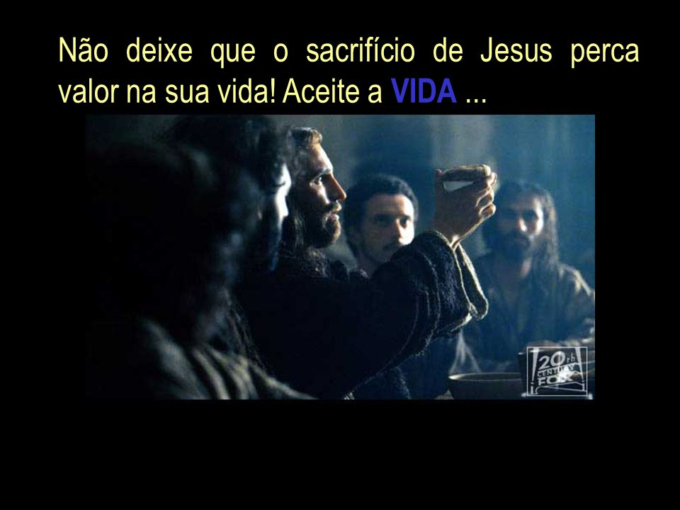 Não deixe que o sacrifício de Jesus perca valor na sua vida
