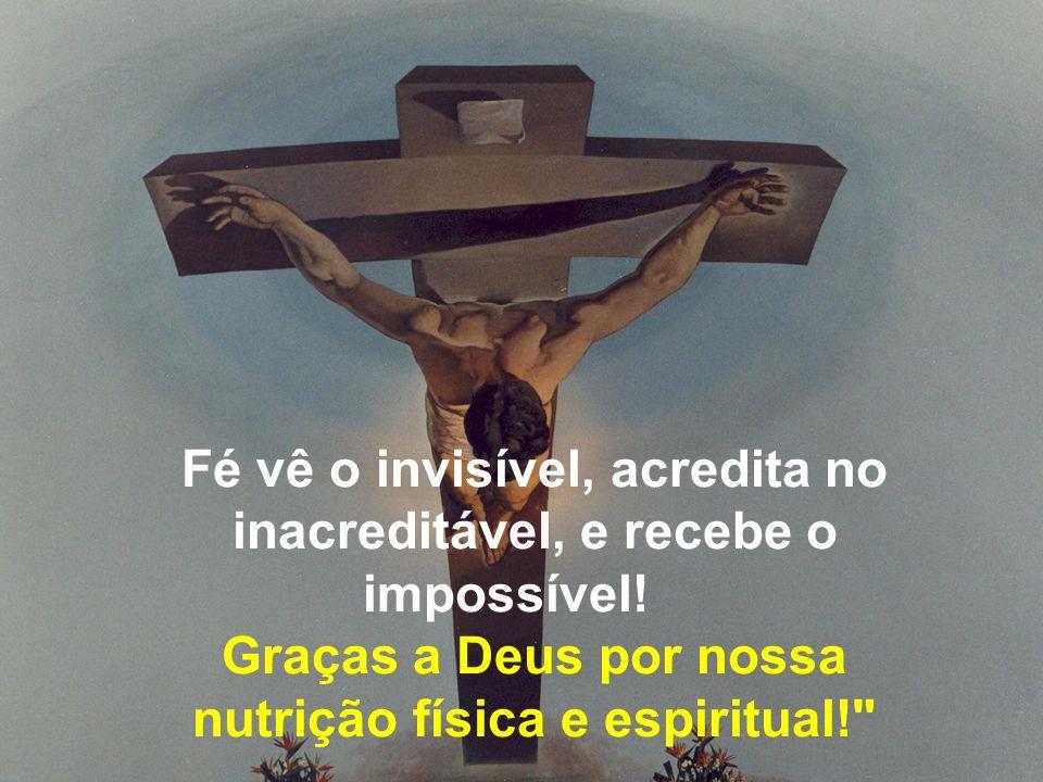 nutrição física e espiritual!