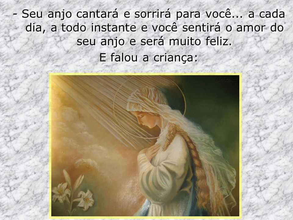 - Seu anjo cantará e sorrirá para você