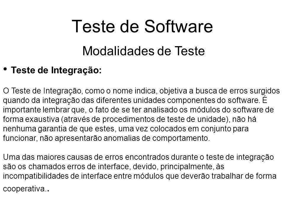 Teste de Software Modalidades de Teste Teste de Integração: