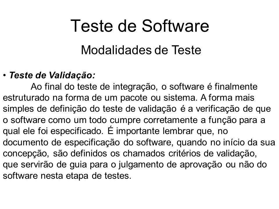 Teste de Software Modalidades de Teste Teste de Validação: