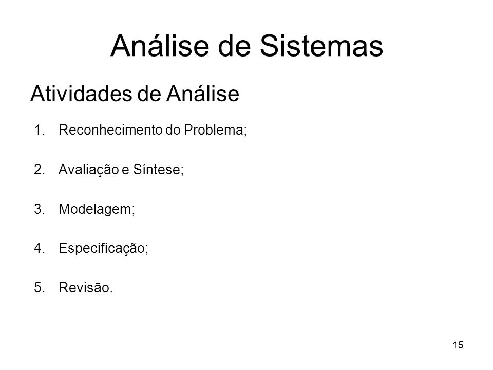 Análise de Sistemas Atividades de Análise Reconhecimento do Problema;