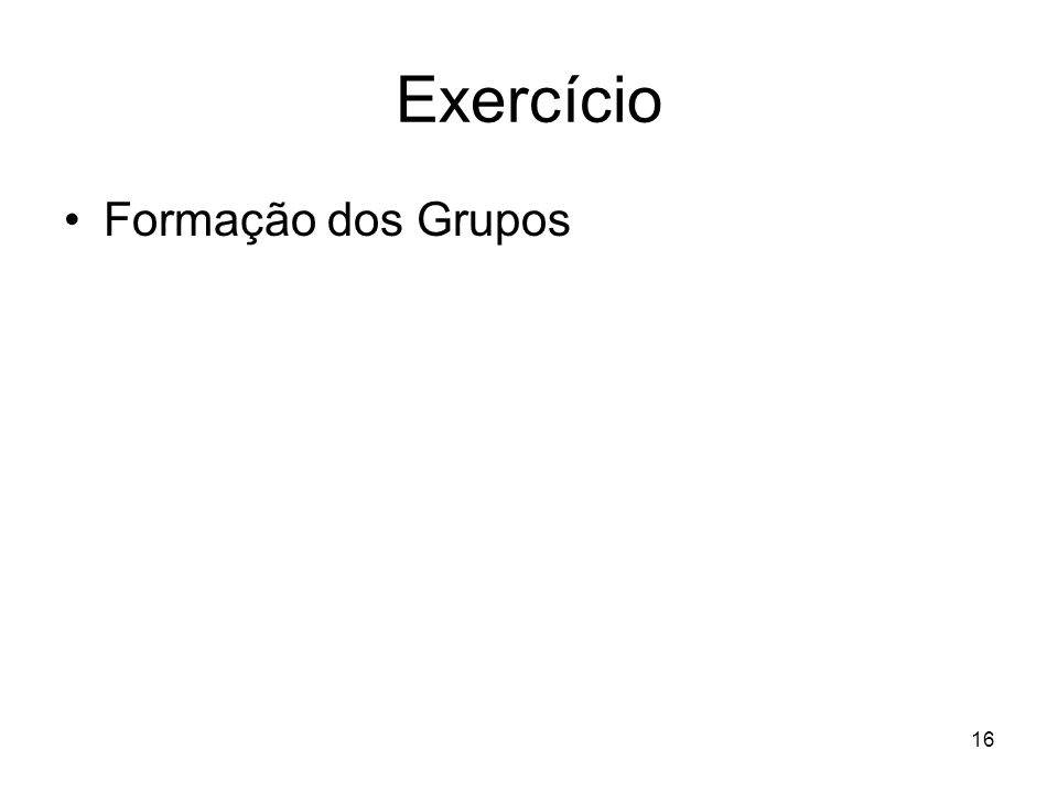 Exercício Formação dos Grupos