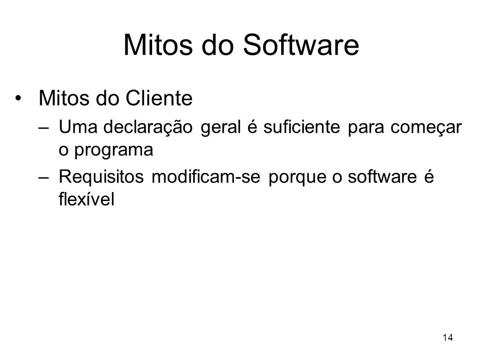 Mitos do Software Mitos do Cliente