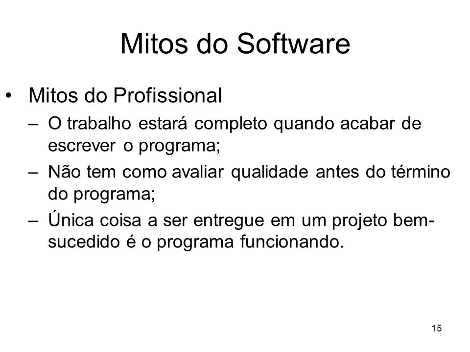 Mitos do Software Mitos do Profissional
