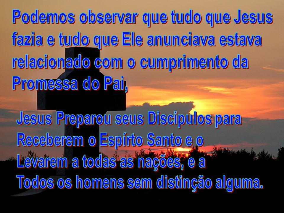 Podemos observar que tudo que Jesus
