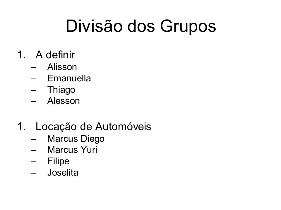 Divisão dos Grupos A definir Locação de Automóveis Alisson Emanuella