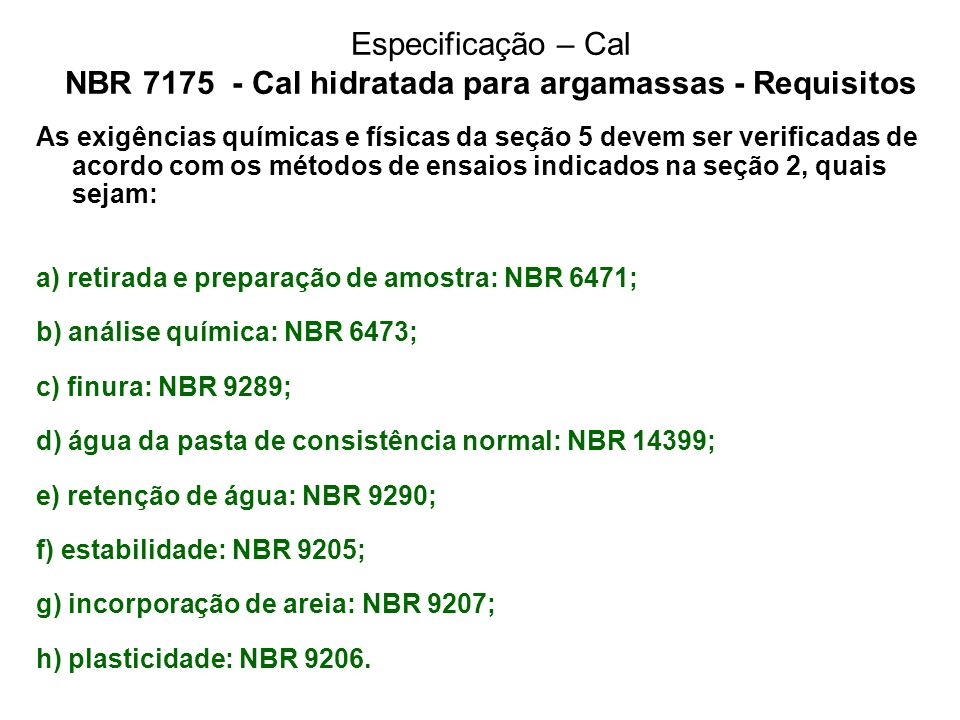 Especificação – Cal NBR 7175 - Cal hidratada para argamassas - Requisitos