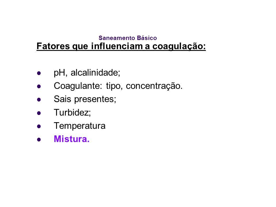 Fatores que influenciam a coagulação: pH, alcalinidade;