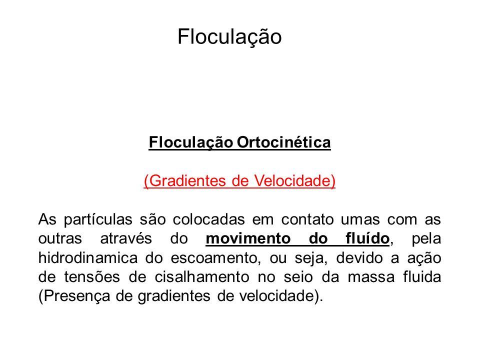 5 Floculação Floculação Ortocinética (Gradientes de Velocidade)