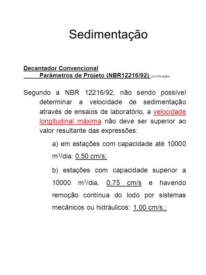 Sedimentação Decantador Convencional. Parâmetros de Projeto (NBR12216/92) (continuação)