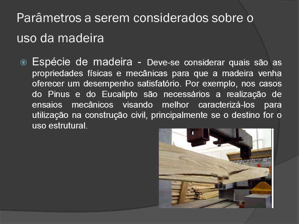 Parâmetros a serem considerados sobre o uso da madeira