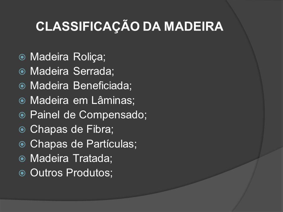 CLASSIFICAÇÃO DA MADEIRA