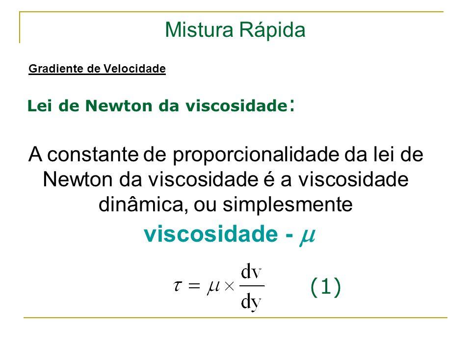 Mistura Rápida Gradiente de Velocidade. Lei de Newton da viscosidade: