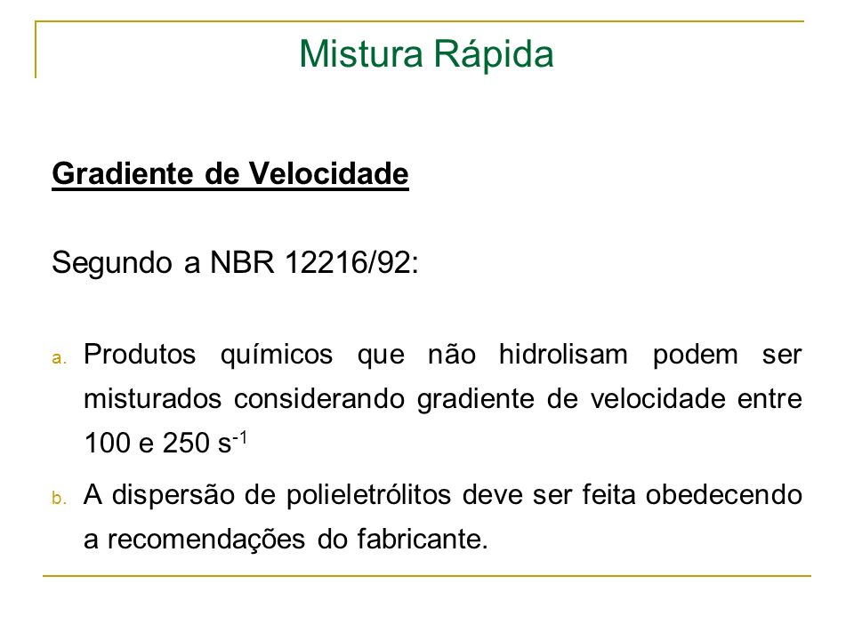 Mistura Rápida Gradiente de Velocidade Segundo a NBR 12216/92: