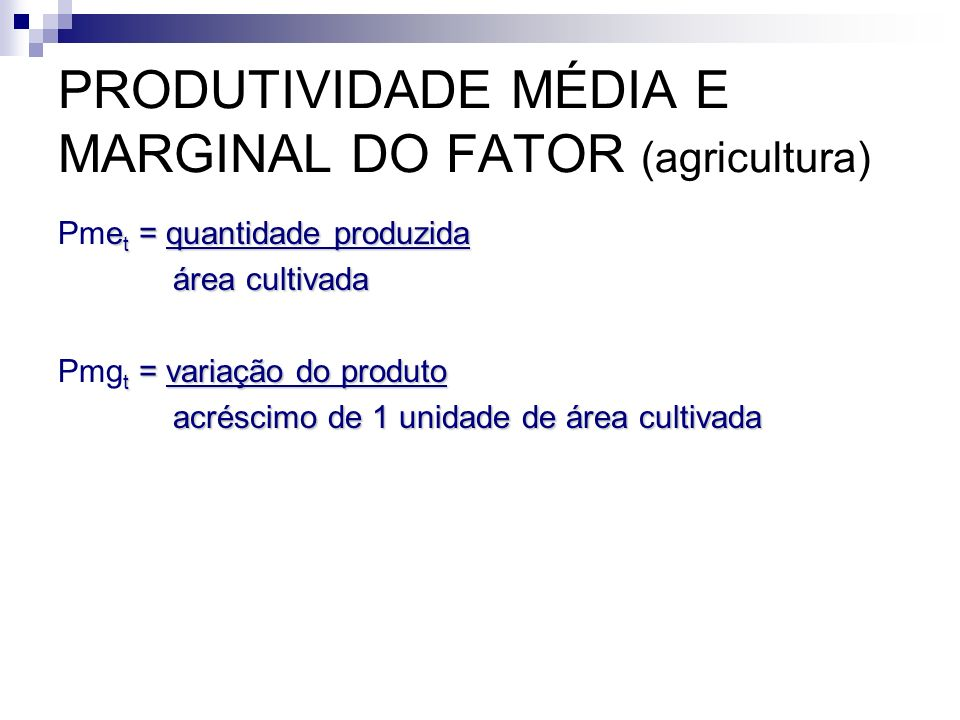 PRODUTIVIDADE MÉDIA E MARGINAL DO FATOR (agricultura)