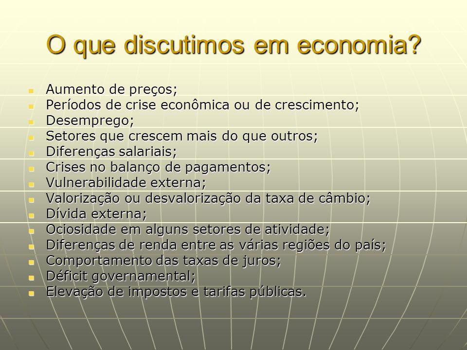 O que discutimos em economia