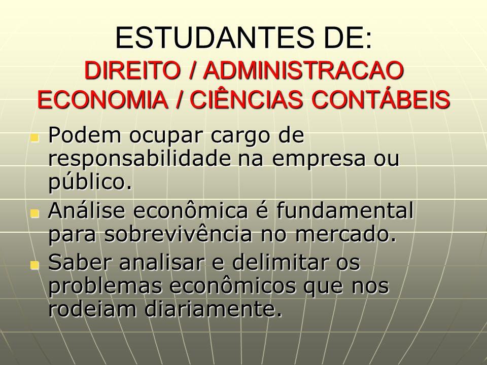 ESTUDANTES DE: DIREITO / ADMINISTRACAO ECONOMIA / CIÊNCIAS CONTÁBEIS