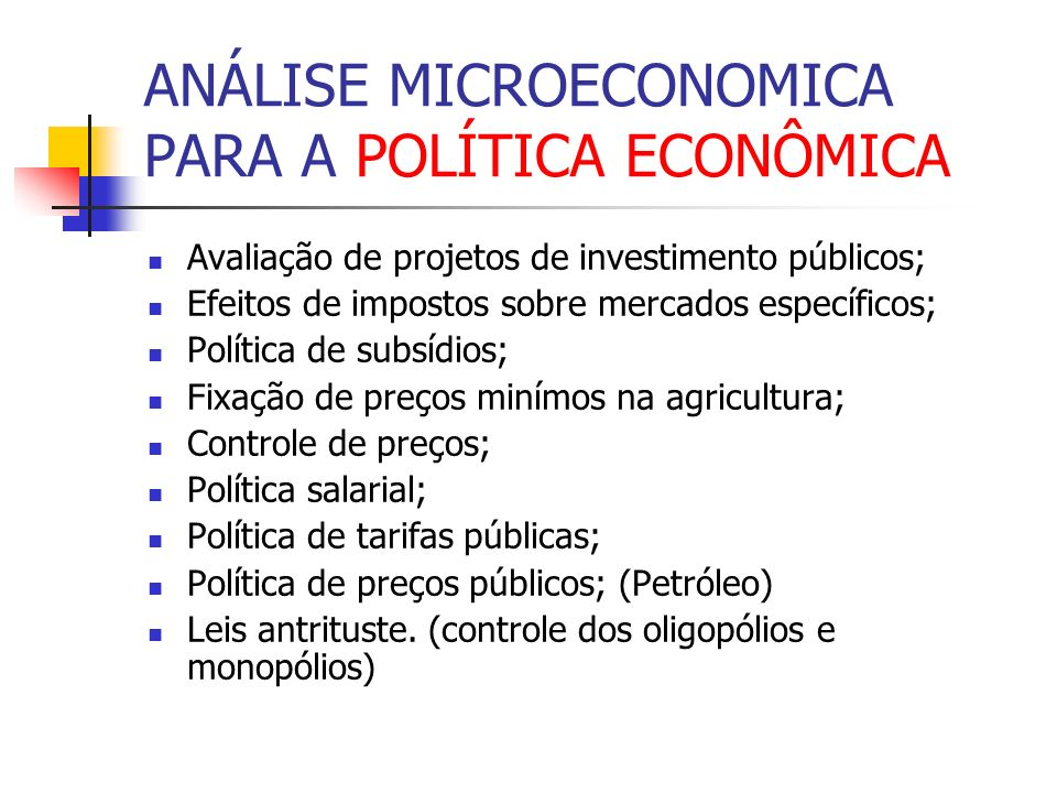 ANÁLISE MICROECONOMICA PARA A POLÍTICA ECONÔMICA
