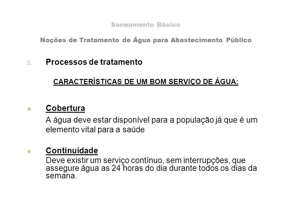 CARACTERÍSTICAS DE UM BOM SERVIÇO DE ÁGUA: