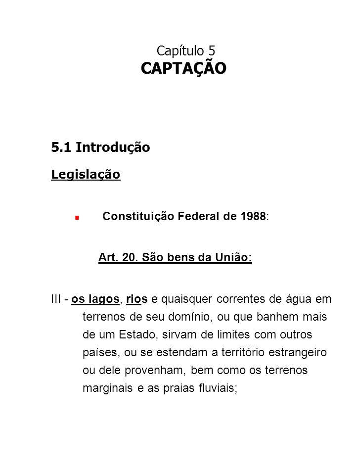 CAPTAÇÃO Capítulo 5 5.1 Introdução Legislação