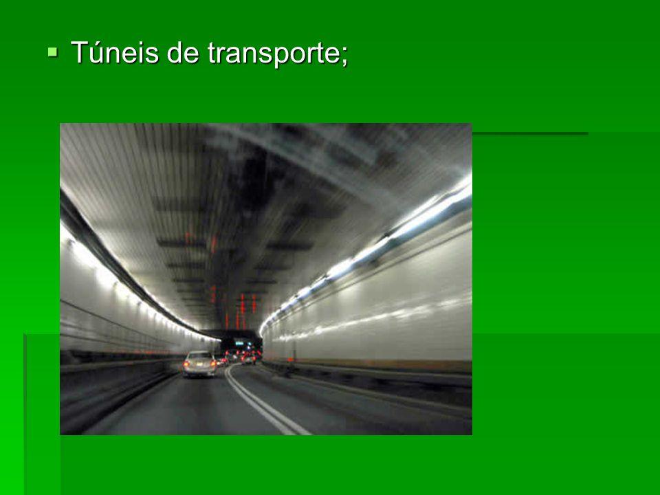 Túneis de transporte;