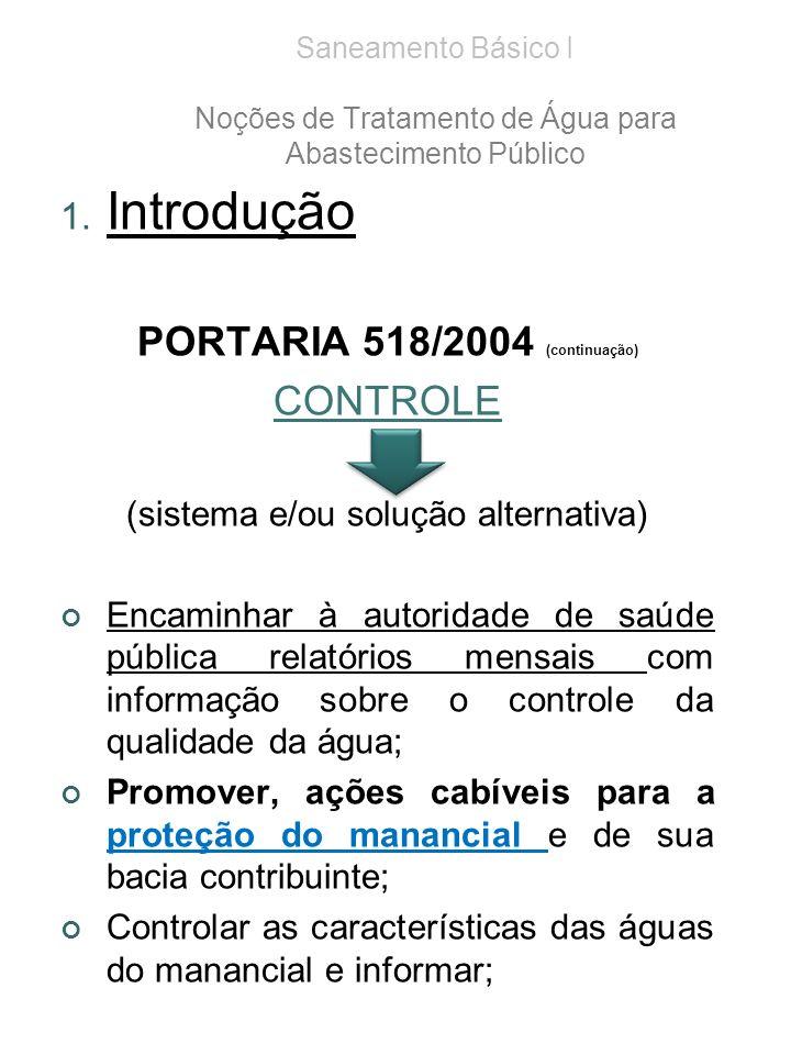 Introdução PORTARIA 518/2004 (continuação) CONTROLE
