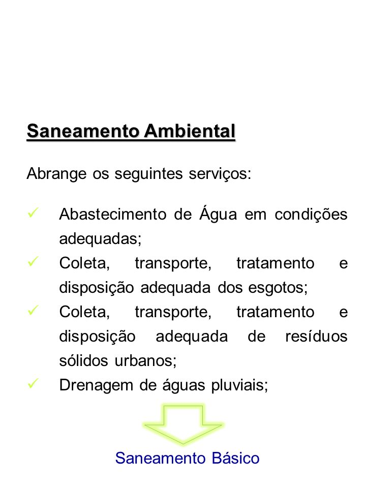 Saneamento Ambiental Abrange os seguintes serviços: