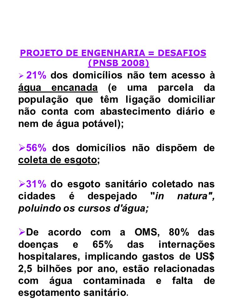 PROJETO DE ENGENHARIA = DESAFIOS (PNSB 2008)