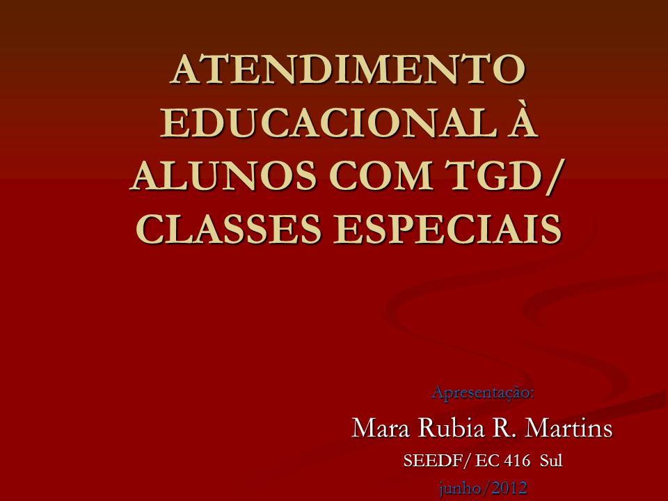 ATENDIMENTO EDUCACIONAL À ALUNOS COM TGD/ CLASSES ESPECIAIS