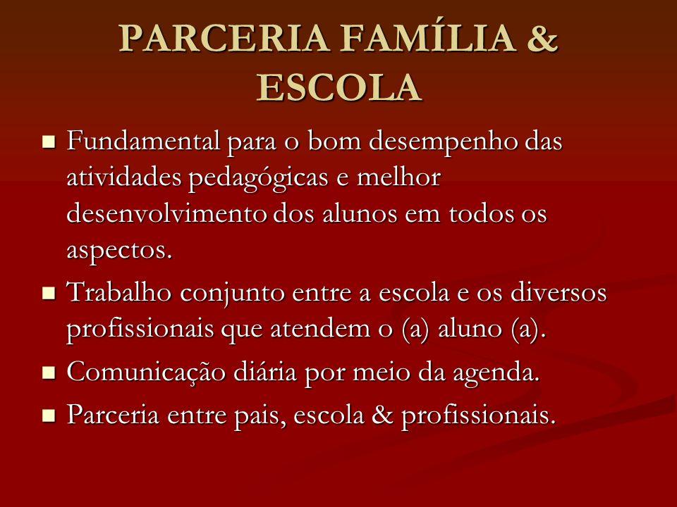 PARCERIA FAMÍLIA & ESCOLA
