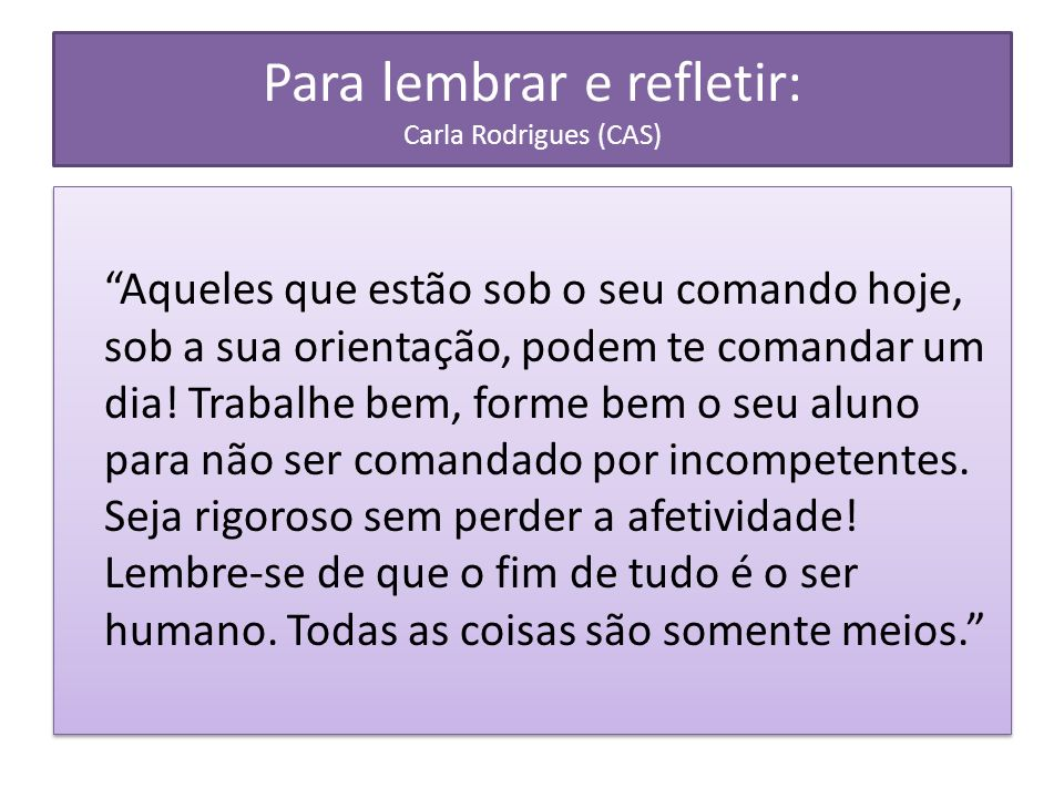 Para lembrar e refletir: Carla Rodrigues (CAS)