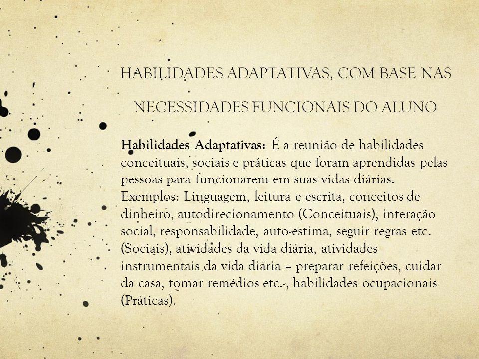 HABILIDADES ADAPTATIVAS, COM BASE NAS NECESSIDADES FUNCIONAIS DO ALUNO
