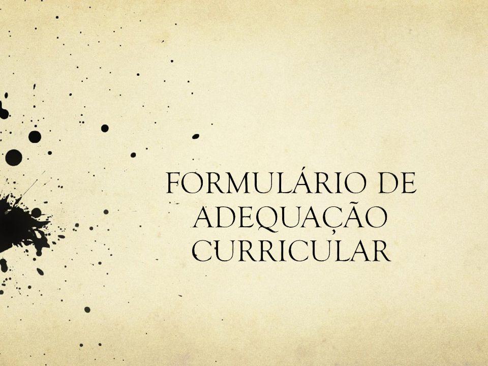 FORMULÁRIO DE ADEQUAÇÃO CURRICULAR