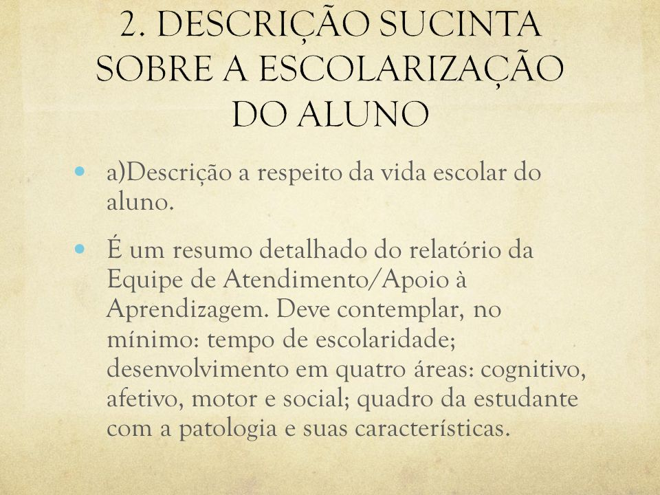 2. DESCRIÇÃO SUCINTA SOBRE A ESCOLARIZAÇÃO DO ALUNO