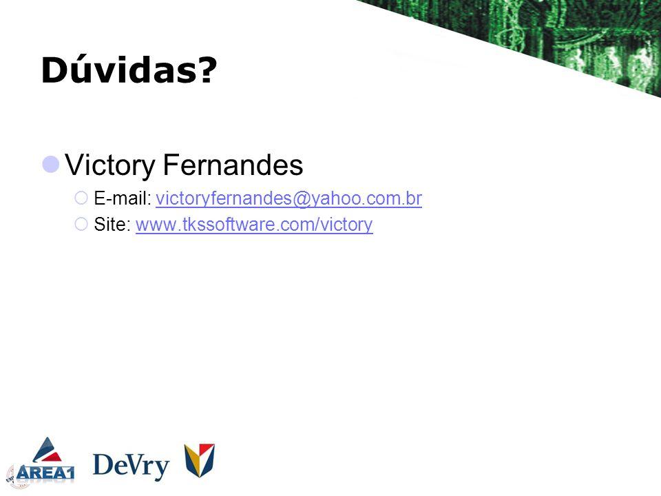Dúvidas Victory Fernandes E-mail: victoryfernandes@yahoo.com.br