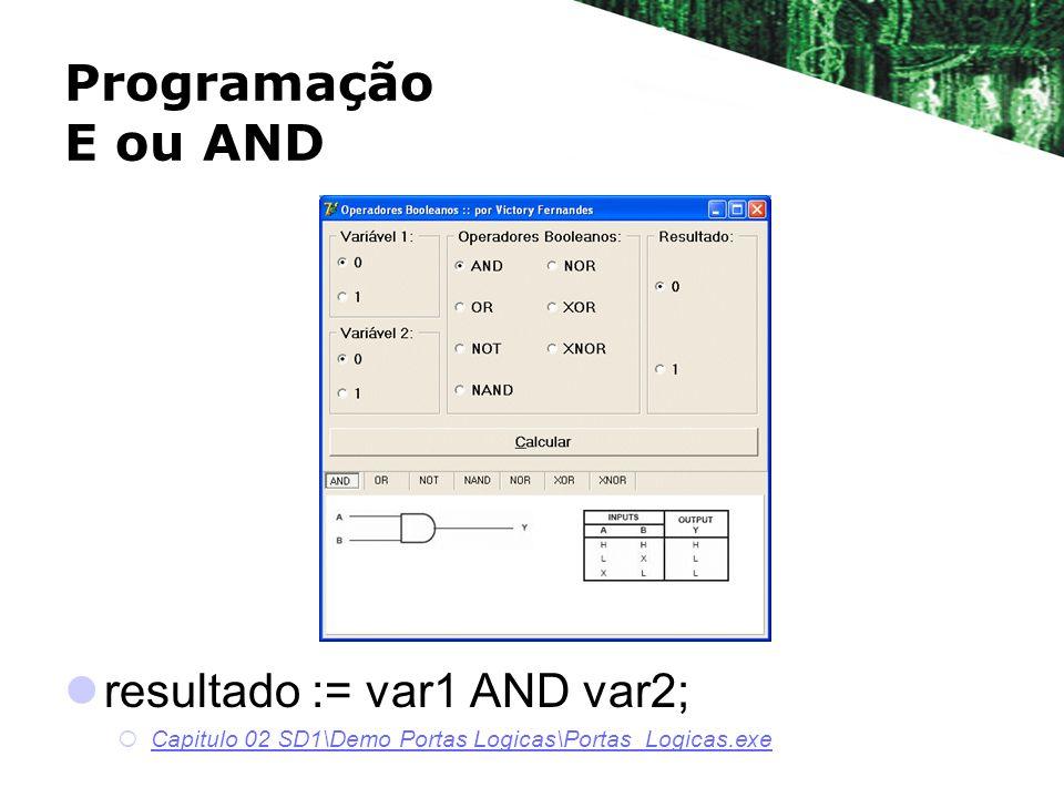 Programação E ou AND resultado := var1 AND var2;