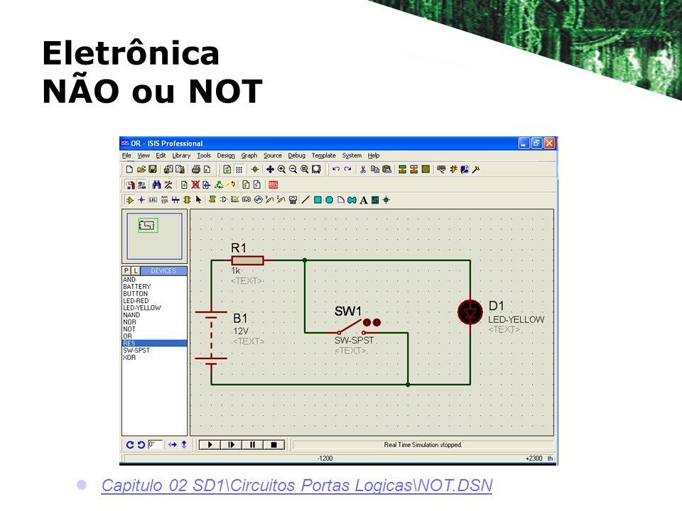Eletrônica NÃO ou NOT Capitulo 02 SD1\Circuitos Portas Logicas\NOT.DSN