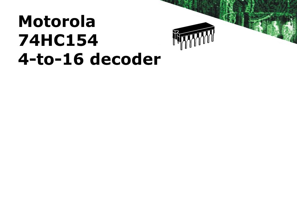 Motorola 74HC154 4-to-16 decoder