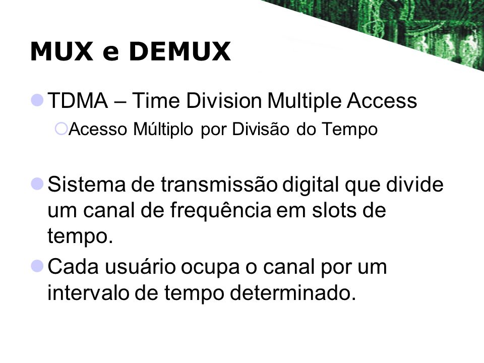 MUX e DEMUX TDMA – Time Division Multiple Access