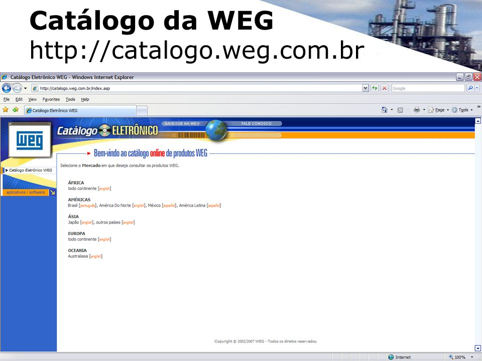 Catálogo da WEG http://catalogo.weg.com.br