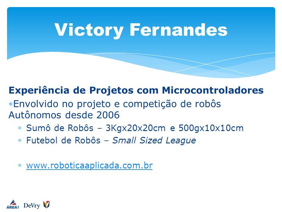 Victory Fernandes Experiência de Projetos com Microcontroladores