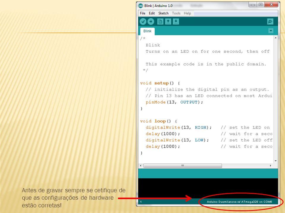 Antes de gravar sempre se cetifique de que as configurações de hardware estão corretas!