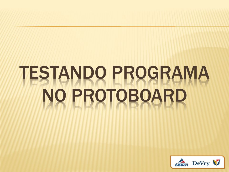 TESTANDO PROGRAMA NO PROTOBOARD