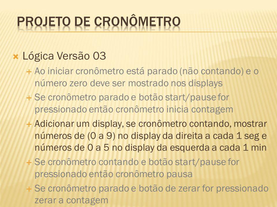 Projeto de Cronômetro Lógica Versão 03