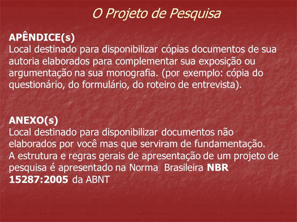 O Projeto de Pesquisa APÊNDICE(s)